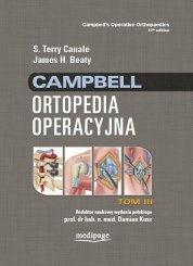 CAMPBELL ORTOPEDIA OPERACYJNA TOM 3, S. TERRY CANALE, JAMES H. BEATY