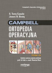 CAMPBELL ORTOPEDIA OPERACYJNA TOM 4, S. TERRY CANALE, JAMES H. BEATY