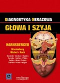 DIAGNOSTYKA OBRAZOWA. GŁOWA I SZYJA. RED. H. RIC HARNSBERGER (DIAGNOSTIC IMAGING. HEAD&NECK)