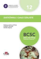 Siatkówka i ciało szkliste. BCSC 12. Seria Basic and Clinical Science Course